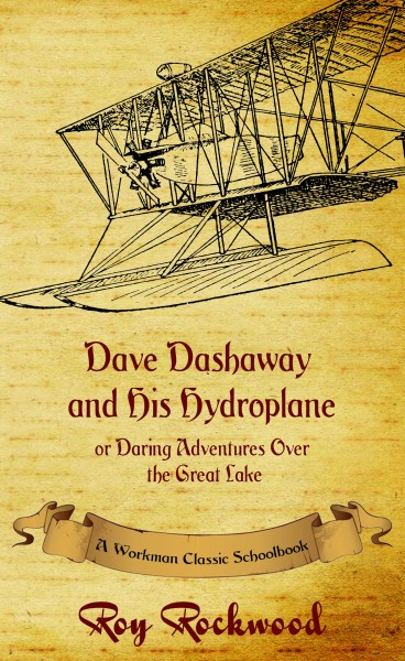 Dave Dashaway and His Hydroplane or Daring Adventures Over the Great Lake