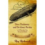 Dave Dashaway and His Giant Airship or A Marvelous Trip Over the Atlantic