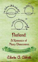 Flatland, A Romance of Many Dimensions
