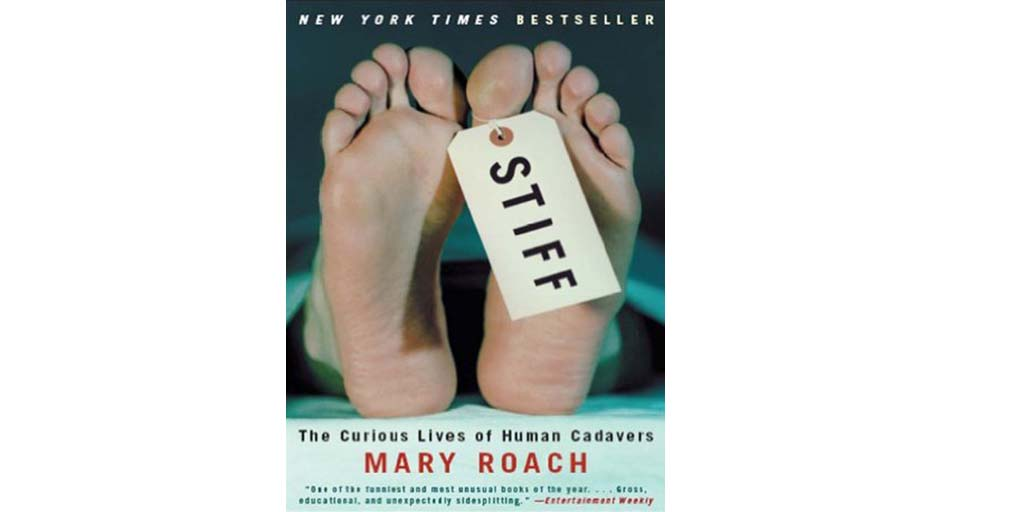 elements in mary roachs stiff Mary roach is the author of grunt: the curious science of humans at war, packing for mars: the curious science of life in the void, bonk: the curious coupling of science and sex, spook: science tackles the afterlife, and stiff: the curious lives of human cadavers.