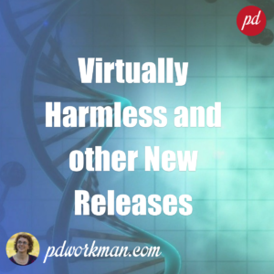 New Releases! Virtually Harmless and More