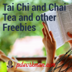 Tai Chi and Chai Tea and other freebies