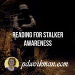 Reading for Stalker Awareness