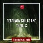 February Chills and Thrills!