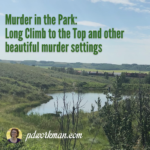Murder in the Park: Long Climb to the Top