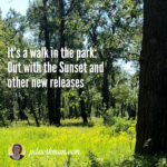 It's a walk in the park: Out with the Sunset and other new releases